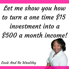 Let me show you how to turn a one time $15 investment into a $500 a month income